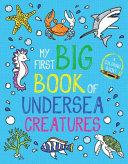 My First Big Book of Undersea Creatures Book