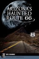 Arizona s Haunted Route 66