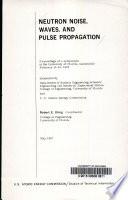 Neutron Noise  Waves and Pulse Propagation Book