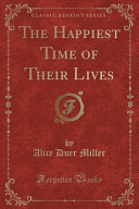 The Happiest Time of Their Lives  Classic Reprint