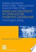 Arbeit und Geschlecht im Umbruch der modernen Gesellschaft  : Forschung im Dialog