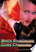 When Raindrops Come Crashing