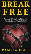 Break Free From The Narcissist and Psychopath Book