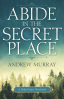 Abide in the Secret Place