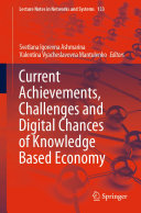 Current Achievements, Challenges and Digital Chances of Knowledge Based Economy