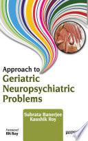 Approach to Geriatric Neuropsychiatric Problems Book
