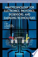 Nanotechnology For Electronics  Photonics  Biosensors  And Emerging Technologies Book