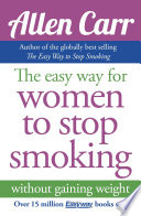 """Allen Carr's Easy Way for Women to Stop Smoking"" by Allen Carr"