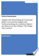 Aufgabe und Entwicklung des Lieutenant Jimmy Cross und die Aufgabe und Nichtentwicklung der restlichen Männer des Platoons in Tim O'Briens