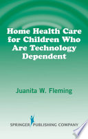 Home Health Care for Children Who are Technology Dependent