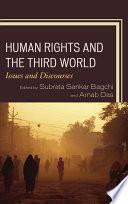 """Human Rights and the Third World: Issues and Discourses"" by Subrata Sankar Bagchi, Arnab Das, Marie-Luisa Frick, Clarence J. Dias, Aniruddha Mukhopadhyay, Sayan Bhattacharya, Agus Wahyudi, Scott Simon, University of Ottawa, Awi Mona, Dip Kapoor, Ram Puniyani, Debi Chatterjee, Pranta Pratik Patnaik, Semahgn Gashu, Pawan Dhall, Tushar Kanti Saha, Francis Machingura, Anuradha Saibaba Rajesh, Satyabrata Chakrborty, Dipankar Sinha, Subhasis Mukhopadhyay"