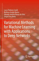 Variational Methods for Machine Learning with Applications to Deep Networks