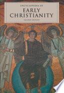 Encyclopedia Of Early Christianity
