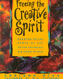 Freeing the Creative Spirit Book