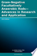 Gram Negative Facultatively Anaerobic Rods Advances In Research And Application 2012 Edition