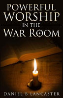 Powerful Worship in the War Room