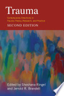"""""""Trauma: Contemporary Directions in Trauma Theory, Research, and Practice"""" by Jerrold R. Brandell, Shoshana Ringel"""