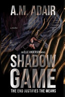 Shadow Game: The End Justifies The Means