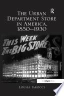 The Urban Department Store In America 1850 930