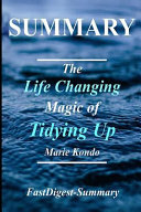 Summary   The Life Changing Magic of Tidying Up Book
