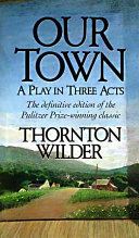 Our Town  a Play in Three Acts Book