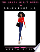 The Black Girl S Guide To Co Parenting