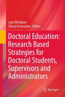 Doctoral Education: Research-Based Strategies for Doctoral Students, Supervisors and Administrators