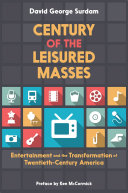 Century of the Leisured Masses [Pdf/ePub] eBook