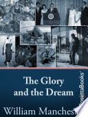 """""""The Glory and the Dream"""" by William Manchester"""
