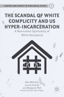 The Scandal of White Complicity in US Hyper incarceration