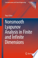 Nonsmooth Lyapunov Analysis in Finite and Infinite Dimensions