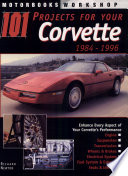 101 Projects for Your Corvette 1984-1996