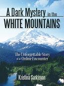 A Dark Mystery in the White Mountains [Pdf/ePub] eBook