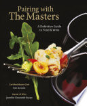 Pairing With The Masters A Definitive Guide To Food And Wine
