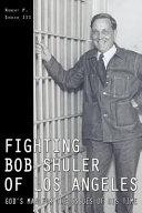 Fighting Bob Shuler of Los Angeles
