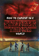 How to Survive in a Stranger Things World