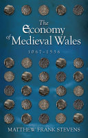 The Economy of Medieval Wales  1067 1536