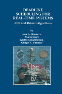 Deadline Scheduling for Real-Time Systems: EDF and Related Algorithms