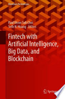 Fintech with Artificial Intelligence  Big Data  and Blockchain
