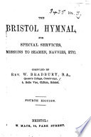 The Bristol Hymnal  for Special Services  Missions to Seamen  Navvies  Etc     Fourth Edition