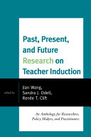 Past  Present  and Future Research on Teacher Induction