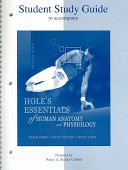 Student Study Guide to accompany Hole s Essentials of Human Anatomy and Physiology