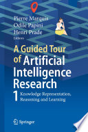 """""""A Guided Tour of Artificial Intelligence Research: Volume I: Knowledge Representation, Reasoning and Learning"""" by Pierre Marquis, Odile Papini, Henri Prade"""