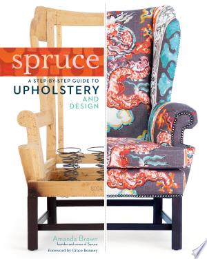 Download Spruce: A Step-by-Step Guide to Upholstery and Design Free Books - Read Books