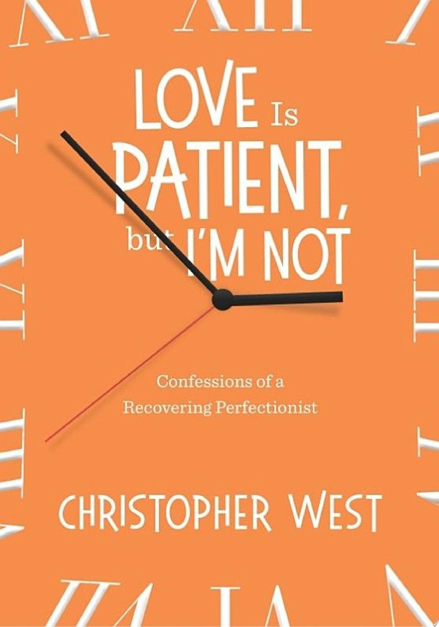 Love Is Patient  But I m Not