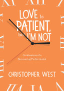 Love Is Patient, But I'm Not