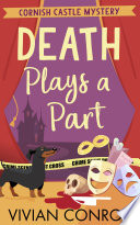 Death Plays a Part  Cornish Castle Mystery  Book 1