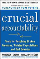 Crucial Accountability  Tools for Resolving Violated Expectations  Broken Commitments  and Bad Behavior  Second Edition Book