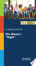 A Study Guide  New Edition  for Elie Wiesel s  Night