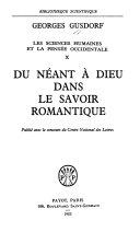Les sciences humaines et la pensée occidentale: Du néant à Dieu dans le savoir romantique